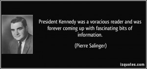 President Kennedy was a voracious reader and was forever coming up ...