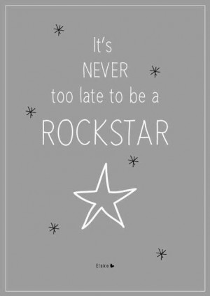 It's never too late to be a Rockstar