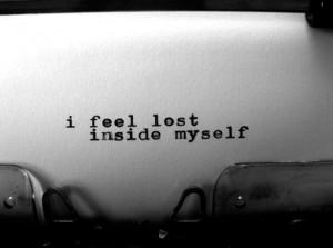 feel lost inside myself