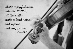quotes from psalms about music | Psalm 98:4 Make a Joyful Noise Framed ...