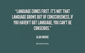 quote-Alan-Moore-language-comes-first-its-not-that-language-44566.png