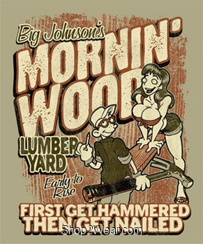 Morning Wood T Shirt is made up of heavyweight 100% pre-shrunk cotton.