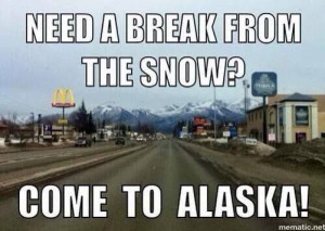 Need a break from the snow?