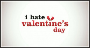 ... valentines day, lonely on valentines day, hate valentines day quotes