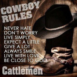 Cowboy Rules, Never Hate Don't Worry Live Simply Expect A Little ...
