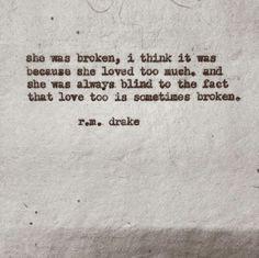... love too is sometimes broken r m drake more rmdrake inspiration r m