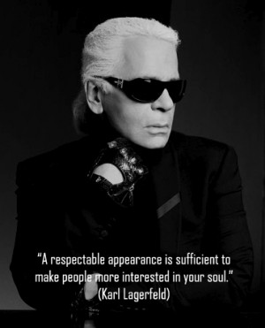 ... fashion quotes #Karl Lagerfeld #Karl Lagerfeld Quotes #appearance