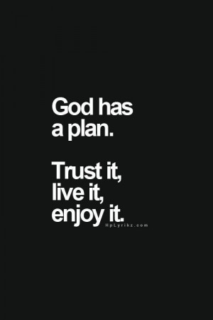 Trust God. He knows better