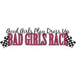 bad_girls_race_bumper_bumper_sticker.jpg?color=Clear&height=250&width ...