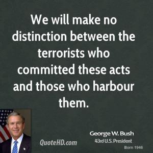george-w-bush-george-w-bush-we-will-make-no-distinction-between-the ...