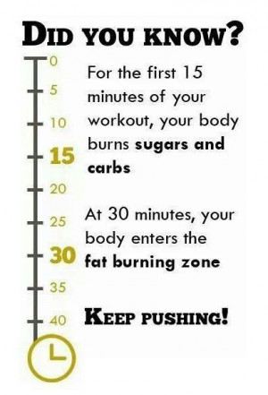 the first 15 minutes of your workout, your body burns sugars and carbs ...