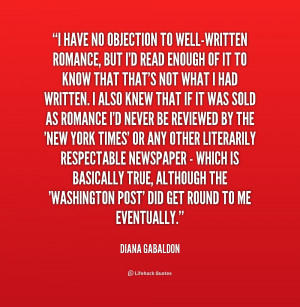 quote-Diana-Gabaldon-i-have-no-objection-to-well-written-romance-2 ...