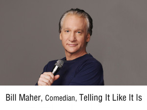Bill Maher, Comedian - Real Time with Bill Maher