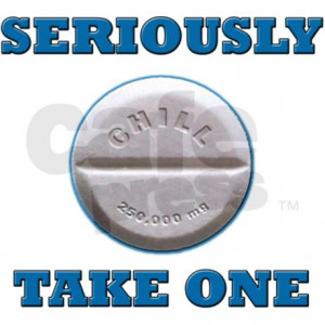 take_a_chill_pill_mug.jpg?color=White&height=460&width=460&padToSquare ...