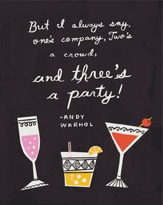 ... three's a party! Positive motivational quote. Cocktail drink graphic