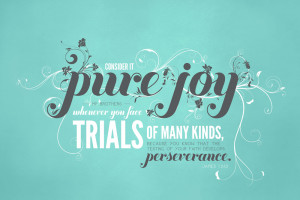 Consider it pure joy my brothers whenever you face trials of many ...