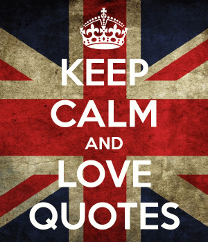 KEEP CALM AND LOVE QUOTES