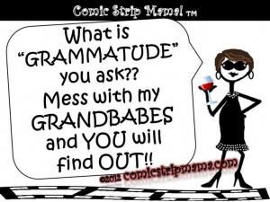 Don't mess with the grandbabies! Comic Strip Mama!
