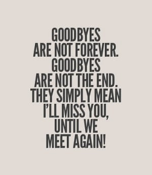... -end-they-simply-mean-i-will-miss-you-until-we-meet-again-love-quotes