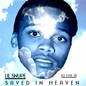 Lil Snupe Saved In Heaven (R.I.P. Lil Snupe)