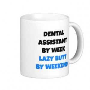 Lazy Butt Dental Assistant Classic White Coffee Mug