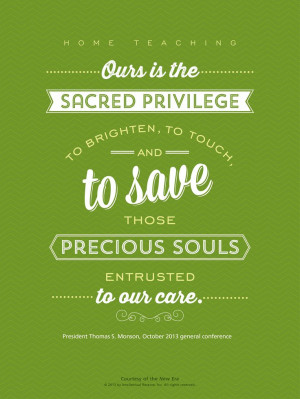 LDS quote. President Thomas S. Monson talks about the privilege of ...