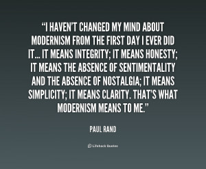 quote-Paul-Rand-i-havent-changed-my-mind-about-modernism-212230.png