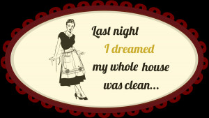 Displaying 19> Images For - Cleaning Quotes And Sayings...