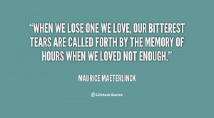 quote-Maurice-Maeterlinck-when-we-lose-one-we-love-our-24986.png
