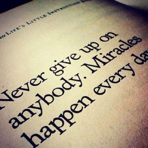 Miracles Happen - Quote To Live By