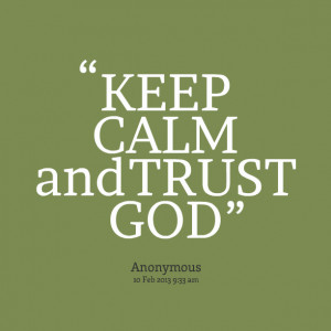 Quotes Picture: keep calm and trust god