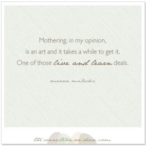 mothering live and learn quote