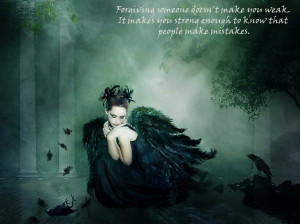 ... Sayings: Life Quotes About Forgiving Someone And The Dark Angel