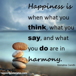 """Mahatma Gandhi quote """"Happiness is when what you think, what you say ..."""