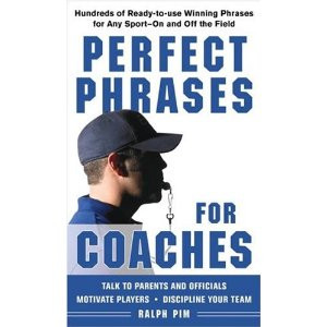"""QUOTES FROM """"PERFECT PHRASES FOR COACHES"""""""