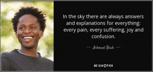 in the sky there are always answers and explanations for everything