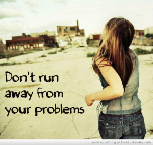 life, greyscale, advice, problems, runaway, pretty, quotes, quote ...
