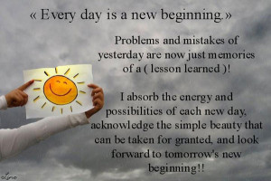 Every day is a new beginning ...