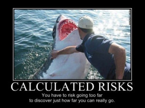 what're you risking?