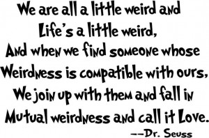 Dr. Seuss Weird Love Quote Card by SmittensDesigns on Etsy, $3.00