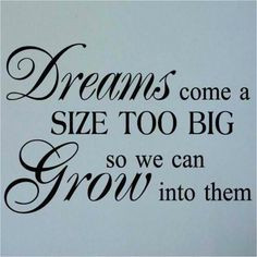 Dreams come a size too big... #Quote #Inspirational #Motivational # ...