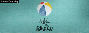 Life's A Beach Fb Cover