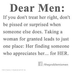 ... treat her right... well..... famous men and quotes, treats, amen