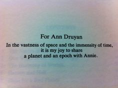 ... wrote this dedication in Cosmos to the love of his life Ann Druyan
