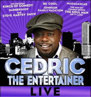 you on Saturday July 20, 2013 with comedian Cedric the Entertainer ...