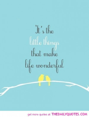 Funny Quotes About Little Things In Life ~ funny Quotes it is the ...