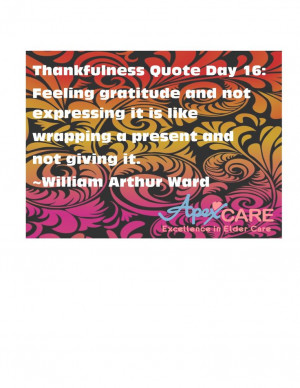 ... present and not giving it. ~William Arthur Ward #thankful #quote