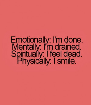 Emotionally i am done mentally i am drained