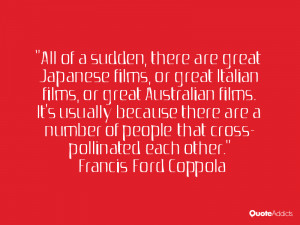 , there are great Japanese films, or great Italian films, or great ...