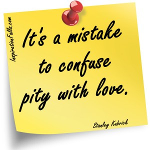 Mistake Confuse Pity With Love